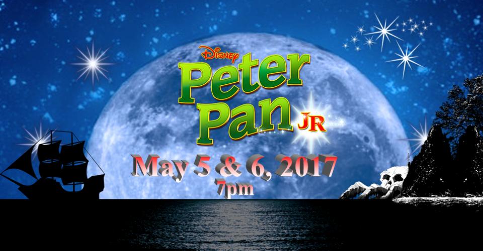 """""""Disney's Peter Pan Jr."""" May 5 & 6, 2017"""